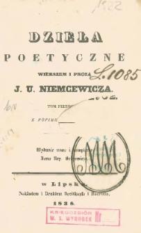 Dzieła poetyczne wierszem i prozą J. U. Niemcewicza. T. 1