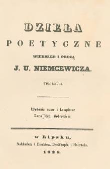 Dzieła poetyczne wierszem i prozą J. U. Niemcewicza. T. 2