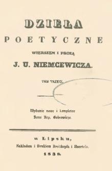 Dzieła poetyczne wierszem i prozą J. U. Niemcewicza. T. 3
