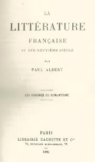 La littérature française au dix-neuvième siècle. [T. 1], Les origines du romantisme