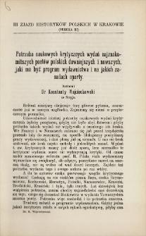 Potrzeba naukowych krytycznych wydań najznakomitszych poetów polskich dawniejszych i nowszych, jaki ma być program wydawnictwa i na jakich zasadach oparty