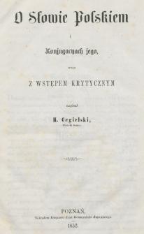 O słowie polskiem i konjugacyach jego : wraz z wstępem krytycznym