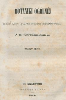 Botaniki ogólnéj roślin jawnopłciowych J. R. Czerwiakowskiego. Z. 2