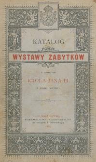 Katalog wystawy zabytków z czasów Króla Jana III i jego wieku