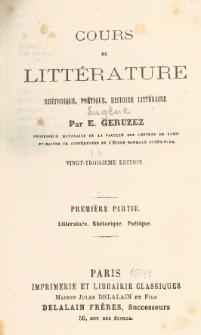 Cours de littérature rhétorique, poétique, histoire littéraire. Pt. 1, Littérature. Rhérotique. Poétique