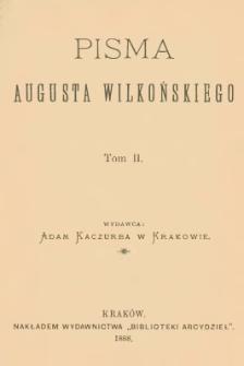 Pisma Augusta Wilkońskiego. T. 2
