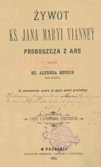 Żywot ks. Jana Maryi Vianney : proboszcza z Ars. Cz. 1