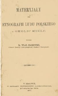 Materyjały do etnografii ludu polskiego z okolic Kielc. Cz. 1