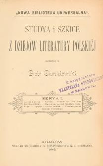 Studya i szkice z dziejów literatury polskiéj. Serya 1