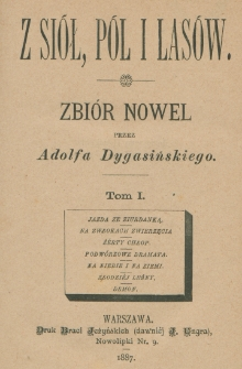 Z siół, pól i lasów : zbiór nowel. T. 1
