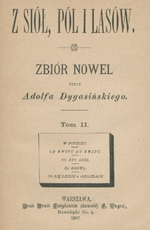 Z siół, pól i lasów : zbiór nowel. T. 2