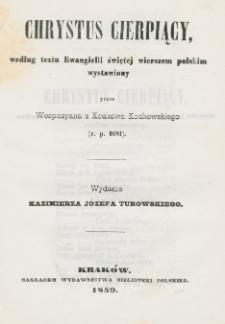 Chrystus cierpiący, według textu Ewangielii świętej wierszem polskim wystawiony