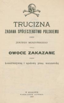 Trucizna zadana spółeczeństwu polskiemu czyli Owoce zakazane przez konserwatywną i ugodową prasę warszawską