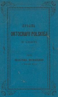 Sprawa ortografii polskiej w Galicy