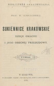 Sukiennice krakowskie : dzieje gmachu i jego obecnej przebudowy : z 6 tablicami