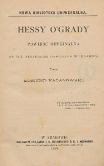 Hessy O'Grady : powieść oryginalna na tle stosunków obecnych w Irlandyi