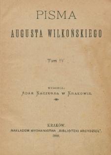 Pisma Augusta Wilkońskiego. T. 4