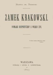 Zamek krakowski : romans historyczny z wieku XVI