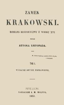Zamek krakowski : romans historyczny z wieku XVI. T. 1