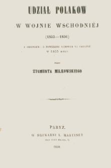 Udział Polaków w wojnie wschodniej (1853-1856) : z przypisem : O powstaniu ludowem na Ukrainie w 1855 roku