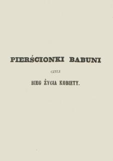 Pierścionki babuni czyli Bieg życia kobiety : w pięciu oddziałach. T. 1