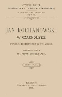 Jan Kochanowski w Czarnolesie : powieść historyczna z XVI wieku. Cz. 2