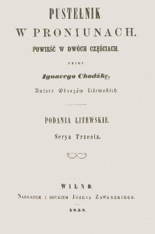 Podania litewskie. Ser. 3, Pustelnik w Proniunach : powieść w dwóch częściach