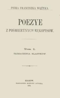 Poezye z pośmiertnych rękopisów. T. 1, Tłómaczenia klasyków