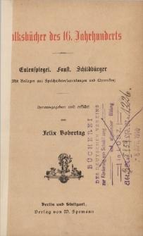 Volksbücher des 16. Jahrhunderts : [mit Beilagen aus Sprichwörtersammlungen und Chroniken]