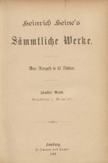 Heinrich Heine's Sämmtliche Werke : neue Ausgabe in 12 Bänden. Bd. 5