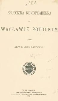 Spuścizna rękopiśmienna po Wacławie Potockim