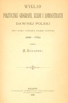 Wykład politycznej geografii, rządu i administracyi dawnej Polski przy końcu istnienia całego państwa (1648-1772)
