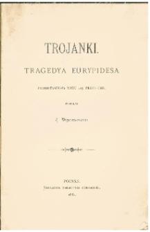 Trojanki : tragedya Eurypidesa przedstawiona roku 415 przed Chr.