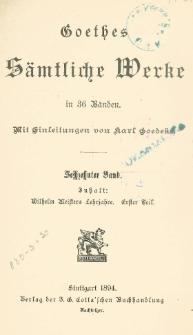 Goethes sämtliche Werke in 36 Bänden Bd. 16, T. 1 Wilhelm Meisters Lehrjahre.