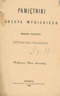 Pamiętniki Józefa Wybickiego : senatora wojewody Królestwa Polskiego