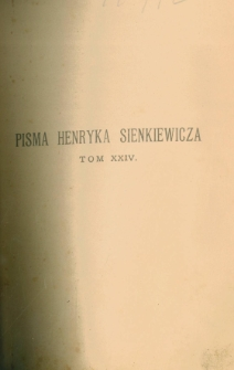 Latarnik ; Niewola tatarska ; Wspomnienia z Maripozy ; Czyja wina?
