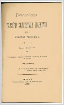 Chronologia dziejów Królestwa Polskiego dla młodego pokolenia. T. 1