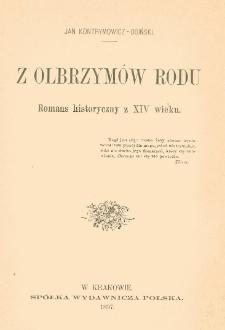 Z olbrzymów rodu : romans historyczny z XIV wieku