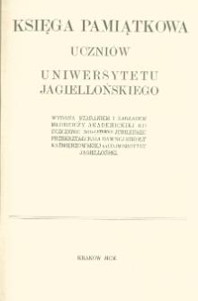 Księga pamiątkowa uczniów Uniwersytetu Jagiellońskiego wydana staraniem i nakładem młodzieży akademickiej ku uczczeniu 500-letniego jubileuszu przekształcenia dawnej Szkoły Kaźmierzowskiej na Uniwersytet Jagielloński