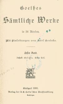 Goethes sämtliche Werke in 36 Bänden Bd. 1, T. 1 Gedichte.
