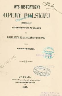 Rys historyczny opery polskiéj poprzedzony szczegółowym poglądem na dzieje muzyki dramatycznéj powszechnéj