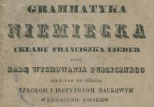 Grammatyka niemiecka układu Franciszka Lieder przez Radę Wychowania Publicznego polecona do użycia szkołom i instytutom naukowym w Królestwie Polskiém