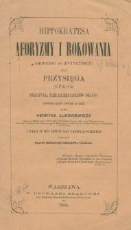 Hippokratesa Aforyzmy i Rokowania (Aforismoi kai Prognostikon) oraz Przysięga (Orkos) wykonywana przez lekarzy-kapłanów Eskulapa