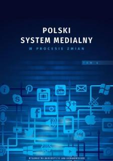 Polski system medialny w procesie zmian. T. 1