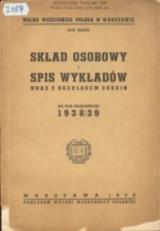 Skład Osobowy i Spis Wykładów Wraz z Rozkładem Godzin na Rok Akademicki 1938/39