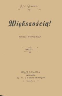 Większością! : powieść współczesna. T. 2
