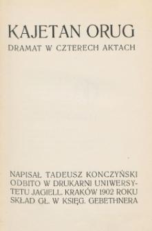 Kajetan Orug : dramat w czterech aktach