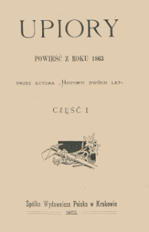 Upiory : powieść z roku 1863. Cz. 1