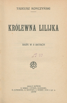 Królewna Lilijka : baśń w 5 aktach