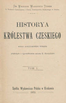 Historya Królestwa Czeskiego. T. 1